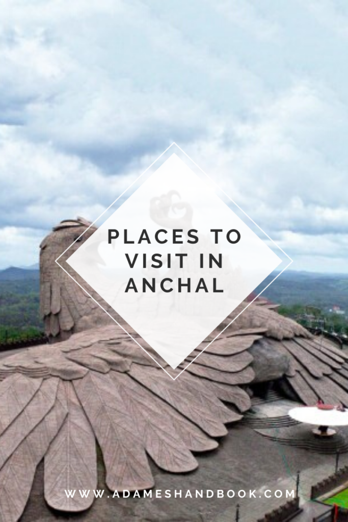places to visit in Anchal